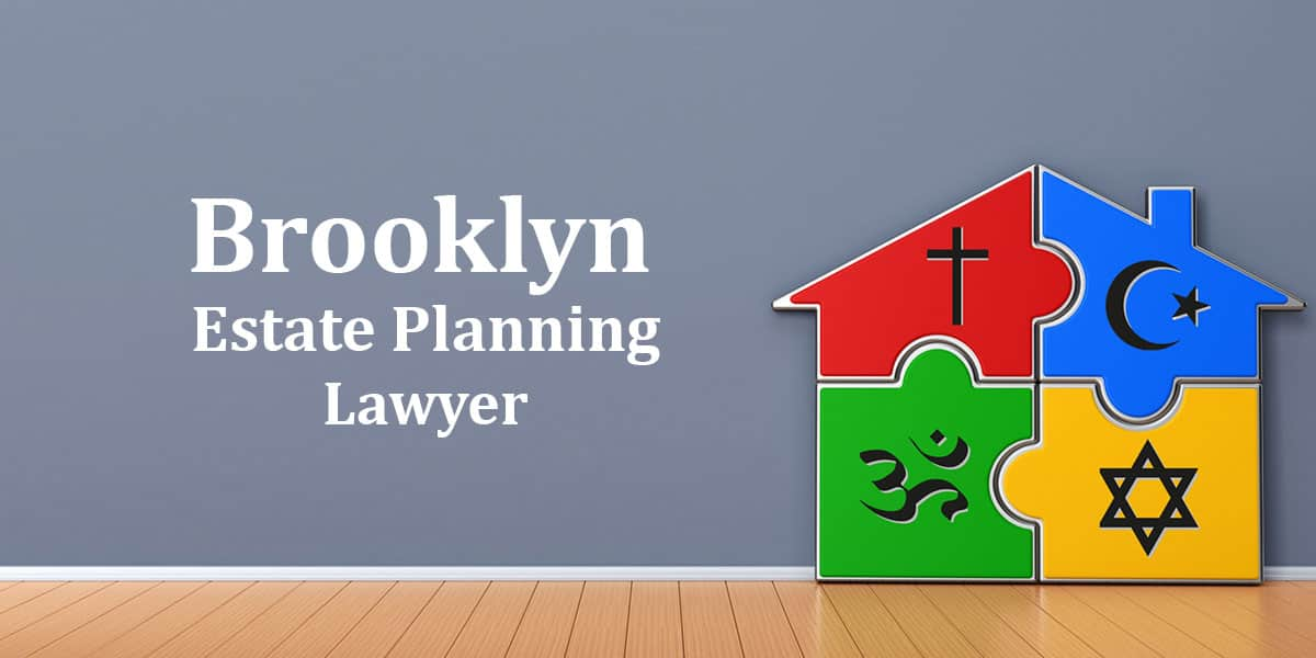 You are currently viewing Brooklyn Estate Planning Lawyer